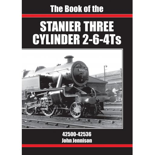 The Book of the STANIER THREE CYLINDER 2-6-4Ts 42500-42536 RELEASED 21 NOVEMBER 2020