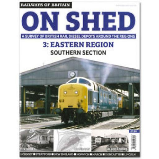 RAILWAYS OF BRITAIN On Shed #3 Eastern Region - Southern Section