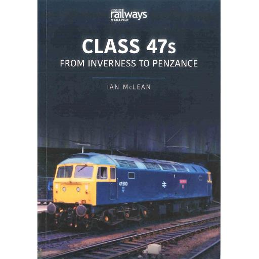 Class 47s:From Inverness to Penzance, 1982-85