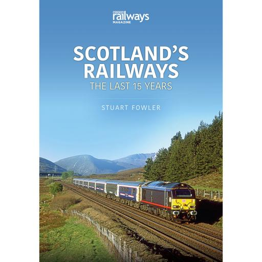 Scotland'sRailways: The Last 15 Years