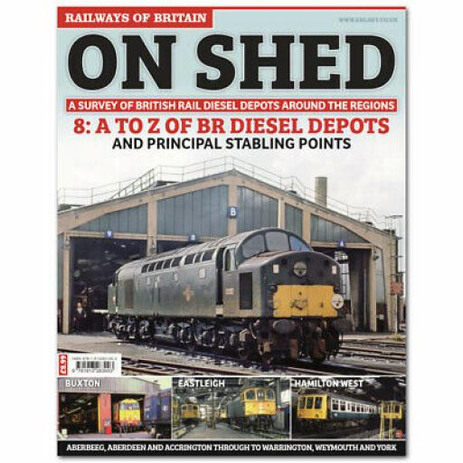 RAILWAYS OF BRITAIN On Shed #8 A-Z Review of BR Diesel Depots